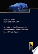 Strategische Handlungsoptionen der deutschen Automobilindustrie in der Wirtschaftskrise