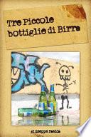 Tre piccole bottiglie di birra