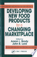Developing New Food Products for a Changing Marketplace Every Element Of The Discipline Developing New