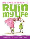 download ebook my mom is trying to ruin my life pdf epub