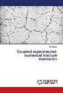 Coupled Experimental numerical Fracture Mechanics