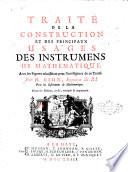 Traite de la construction et des principaux usages des instrumens de mathematique  Avec les figures necessaires pour l intelligence de ce traite  Par N  Bion