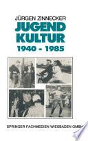 Jugendkultur 1940 – 1985