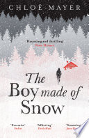 The Boy Made of Snow by Chloe Mayer