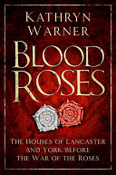 Blood Roses Of England From His Lancastrian Kinsman