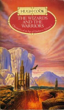 The Wizards and the Warriors by Hugh Cook