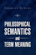 Philosophical Semantics and Term Meaning