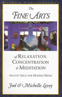. The Fine Arts of Relaxation, Concentration and Meditation .