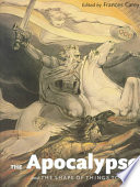 The Apocalypse and the Shape of Things to Come Apocalypse In The Visual Arts Over