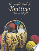 The Complete Book of Knitting