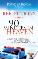 Reflections On 90-Minutes In Heaven : times and usatoday bestseller, 90...