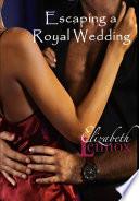 Escaping A Royal Wedding