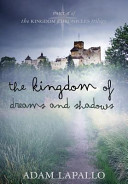 The Kingdom Of Dreams And Shadows : ...