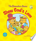 The Berenstain Bears Show God s Love