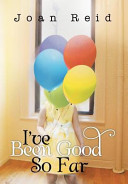 I've Been Good So Far : the life of a child born with...