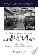A Companion to the History of American Science