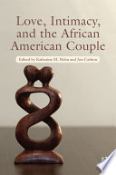 Love Intimacy And The African American Couple