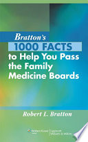 Bratton s 1000 Facts to Help You Pass the Family Medicine Boards
