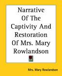 Narrative of the Captivity and Restoration of Mrs  Mary Rowlandson