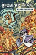 Regular Show Original Graphic Novel Vol  4  Wrasslesplosion