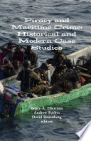 Piracy and Maritime Crime  Historical and Modern Case Studies