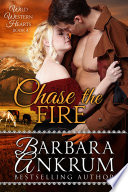 Chase the Fire  Wild Western Hearts Series  Book 4