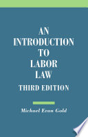 An Introduction to Labor Law  Third Edition