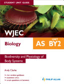 WJEC Biology AS Student Unit Guide: Unit BY2 eBook Pub Biodiversity and Physiology of Body Systems