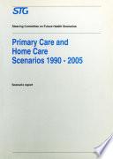 Primary Care and Home Care Scenarios 1990   2005