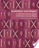 Architektur wird Region / Dall'architettura alla regione / Architecture becomes Region