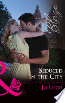 Seduced In The City  Mills   Boon Blaze   NYC Bachelors  Book 3