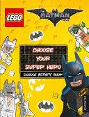 LEGO the Batman Movie  Choose Your Super Hero Doodle Activit