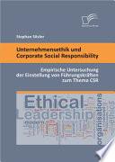 """Unternehmensethik und Corporate Social Responsibility: Empirische Untersuchung der Einstellung von Fhrungskr""""ften zum Thema CSR"""