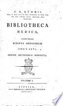 C. G. Kühni ... Bibliotheca medica continens scripta medicorum omnis aevi ordine methodico disposita. Volumen 1