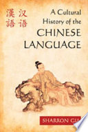 A Cultural History of the Chinese Language