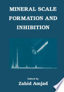 Mineral Scale Formation and Inhibition