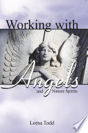 Working With Angels And Nature Spirits