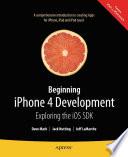 Beginning IPhone 4 Development : bestselling beginning iphone 3 development are...