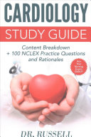Cardiology Study Guide  Content Breakdown   100 NCLEX Review Practice Questions