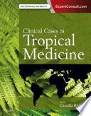 Clinical Cases in Tropical Medicine E Book