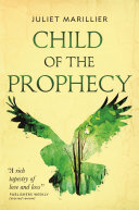 Child of the Prophecy Juliet Marillier S Award Winning Sevenwaters Trilogy Magic Is Fading