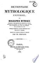 Dictionnaire mythologique universel, ou Biographie mythique des dieux et des personnages fabuleux de la Grèce, de l'Italie, de l'Egypte, de l'Inde, de la Chine, du Japon, de la Scandinavie, de la Gaule, de l'Amérique, de la Polynésie, etc. , etc