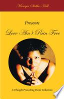 Love Ain T Pain Free