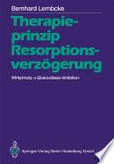 Therapieprinzip Resorptionsverzögerung. Wirkprinzip α-Glukosidase-Inhibition