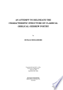 An Attempt to Delineate the Characteristic Structure of Classical  Biblical  Hebrew Poetry