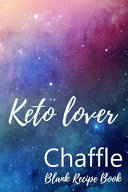 Keto Lover Chaffle Blank Recipe Book