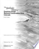 The Geologic story of Gunnison Gorge National Consetvation Area  Colorado