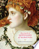 Encyclopedia of goddesses and heroines / Patricia Monaghan.