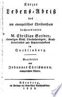 Kurzer Lebensabriß des um evangelisches Christenthum hochverdienten Christian Scriver