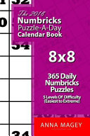 The 2018 Numbricks 8x8 Puzzle A Day Calendar Book